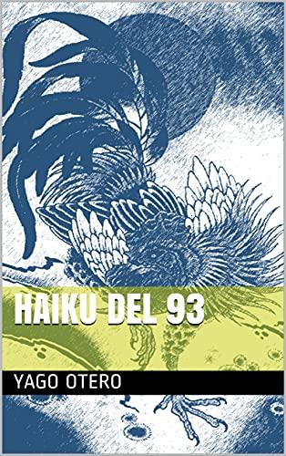 HAIKU DEL 93 (Spanish Edition)