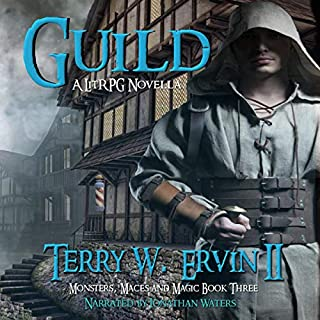 Guild: A LitRPG Novella     Monsters, Maces and Magic, Book 3              By:                                                                                                                                 Terry W. Ervin II                               Narrated by:                                                                                                                                 Jonathan Waters                      Length: 2 hrs and 58 mins     26 ratings     Overall 4.4