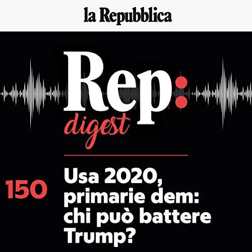 Usa 2020, primarie dem - chi può battere Trump? copertina