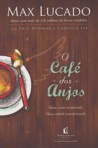 O café dos anjos: Uma visita inesperada : Uma cidade transformada