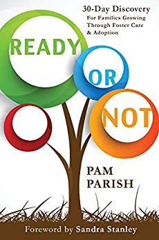 Ready or Not: 30-Day Discovery for Families Growing Through Foster Care and Adoption by [Pam Parish, Sandra Stanley]