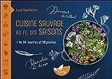 Cuisine sauvage au fil des saisons - + de 80 recettes et 50 plantes