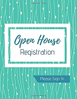Open House Registration Book: Please Sign In - Real Estate Agent Guest & Visitors Signatures - Prospects Sign In Registry - Show Homes, Property Developers, & Interior Designers