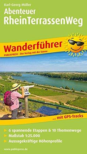 Preisvergleich Produktbild Abenteuer Rheinterrassenweg: Wanderführer mit GPS-Tracks,  6 spannenden Etappen & 10 Themenwegen (Wanderführer: WF)