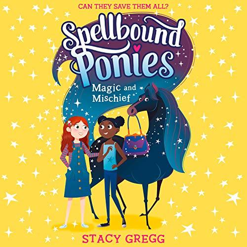 Spellbound Ponies: Magic and Mischief cover art