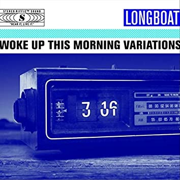 Woke up This Morning Variations