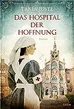 Das Hospital der Hoffnung: Roman von Tania Juste