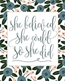 Product Image of the 'She Believed She Could So She Did' Inspirational and Creative Floral Notebook:...