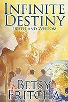 Infinite Destiny: Truth and Wisdom