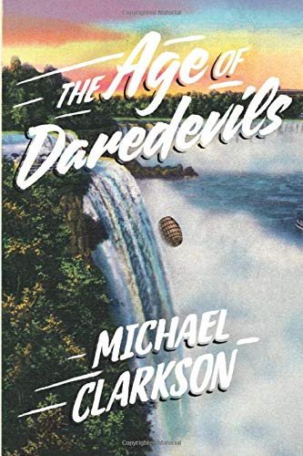 The Age of Daredevils by Michael Clarkson