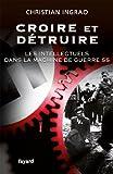 Croire et détruire - Les intellectuels dans la machine de guerre SS (Divers Histoire) - Format Kindle - 12,99 €