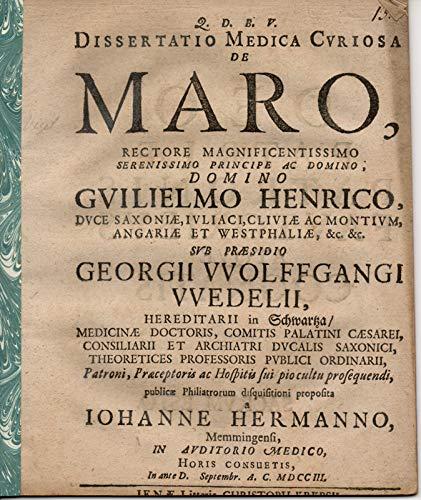 Medizinische Dissertation. De maro. (Über das Marum verum).