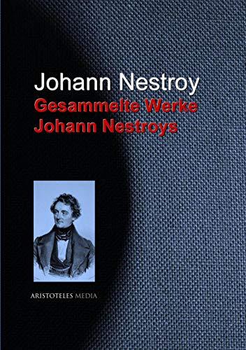 Gesammelte Werke Johann Nestroys