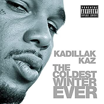 The Coldest Winter Ever