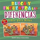 Busca las Diferencias libro para niños: Con más de 100 maravillosas imágenes y todas las soluciones al final del libro