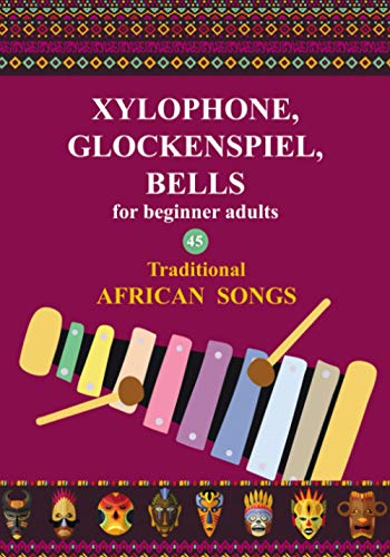 Xylophone, Glockenspiel, Bells for Beginner Adults. 45 Traditional African Songs: Play by Letter