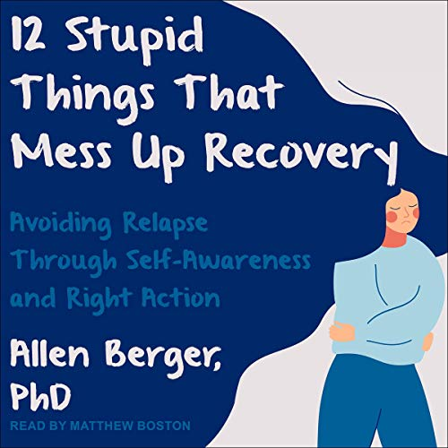 12 Stupid Things That Mess Up Recovery audiobook cover art