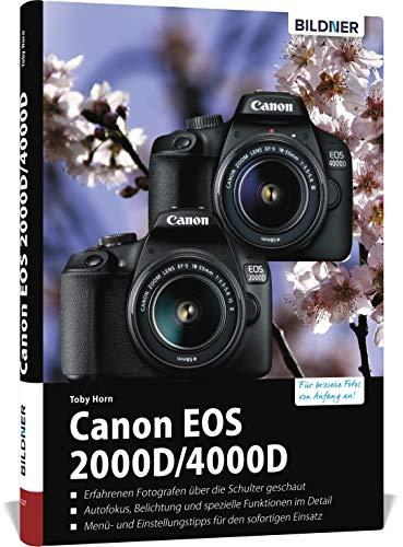Canon EOS 2000D/4000D - Für bessere Fotos von Anfang an: Das umfangreiche Praxisbuch