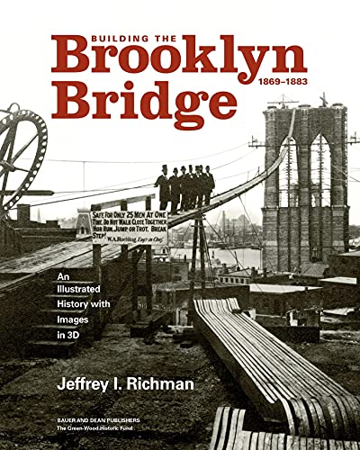 Compare Textbook Prices for Building the Brooklyn Bridge, 1869–1883: An Illustrated History, with Images in 3D Illustrated Edition ISBN 9781735600123 by Richman, Jeffrey I,Haw, Richard,Wagner, Erica