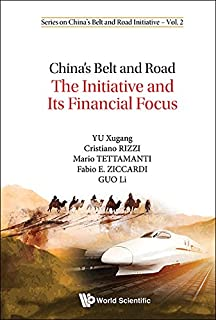 China's Belt and Road:The Initiative and Its Financial Focus (Series on China's Belt and Road Initiative Book 2)