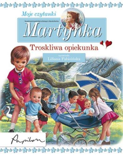 Martynka Moje czytanki Troskliwa opiekunka