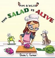 Mimi & Wilfie - The Salad is Alive