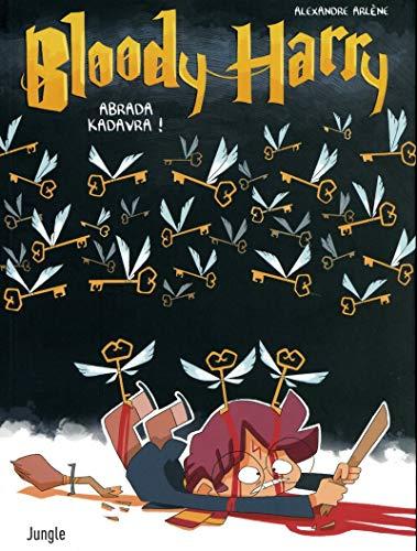 Bloody Harry - tome 2 Abrada kadavra ! (2)