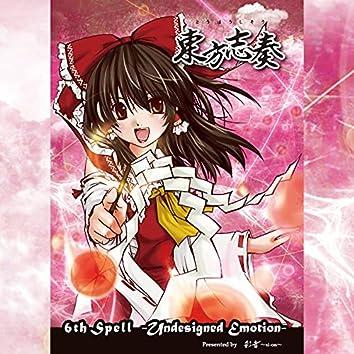 TOUHOUSHISOU 6th Spell -Undesigned Emotion-