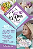 3-Step Guide for Keto Queens and Princesses: A Big Cookbook That Will Make It Easy to Draw up Your Meal Plan and Prepare a Delicious Dish for Any Occasion. Book for Young Women, and Women after 50