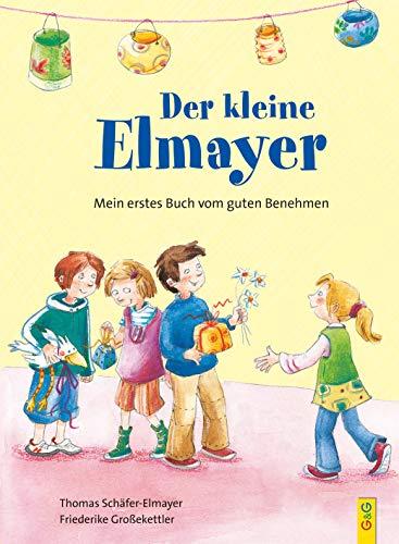 Der kleine Elmayer: Mein erstes Buch vom guten Benehmen