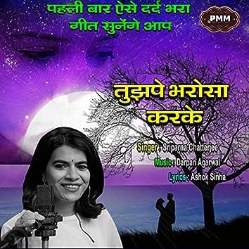 Tuzhpe Bharosa Karke