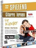 Spielend Gitarre Lernen für Kinder: Die neue Kindergitarrenschule 2. Aufl. (inkl. 73 Video-Praxisanleitungen)