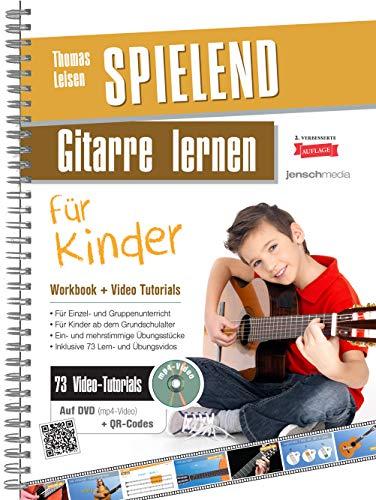 Spielend Gitarre Lernen für Kinder: Die neue Kindergitarrenschule 2. Aufl. (inkl. Video-Praxisanleitungen)
