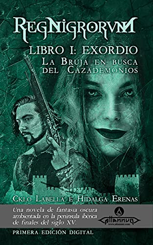 La Bruja en busca del Cazademonios: RegNigrorvM -- Libro I: Exordio