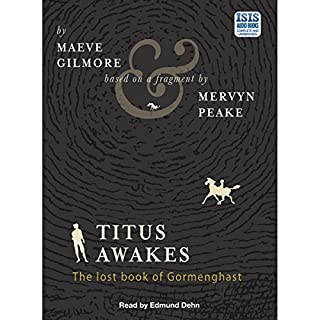 Titus Awakes                   By:                                                                                                                                 Maeve Gilmore,                                                                                        Mervyn Peake                               Narrated by:                                                                                                                                 Edmund Dehn                      Length: 5 hrs and 17 mins     3 ratings     Overall 2.3