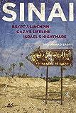 Sinai: Egypt's Linchpin, Gaza's Lifeline, Israel's Nightmare (English Edition)