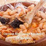 Cocinas Mexicanas Kitchens Of Mexico Calendar 2021