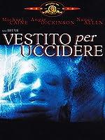 Vestito Per Uccidere [Italian Edition]