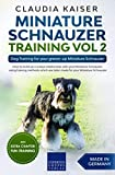 Miniature Schnauzer Training Vol 2: Dog Training for your grown-up Miniature Schnauzer