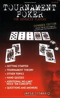Tournament Poker for Advanced Players: Expanded Edition - Almost 100 New Pages on No-Limit Hold 'Em Tournaments by David Sklansky (1-Dec-2007) Paperback