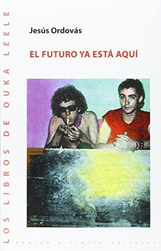 El futuro ya está aquí (LOS LIBROS DE OUKA LEELE)
