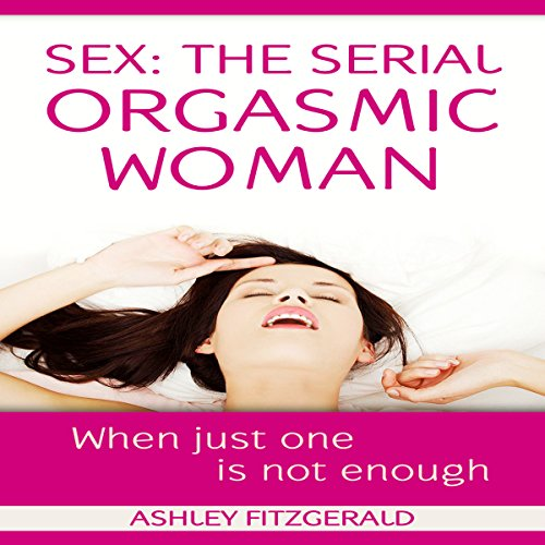 Sex: The Serial Orgasmic Woman audiobook cover art