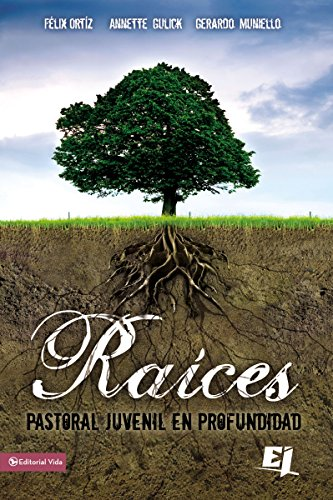 Compare Textbook Prices for Raíces: Pastoral juvenil en profundidad Especialidades Juveniles Spanish Edition Illustrated Edition ISBN 9780829750065 by Ortiz, Felix,Gulick, Annette,Muniello, Gerardo