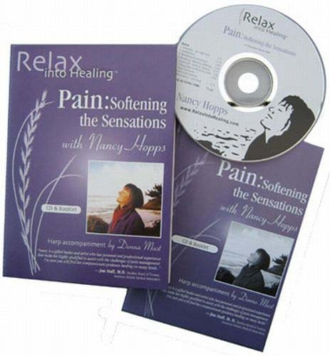 PAIN: SOFTENING THE SENSATIONS -- Deep Relaxation/Meditation, Guided Imagery Affirmations Proven to Relieve, Reduce, Manage Chronic and Acute Pain ... CD/Booklet) (Relax Into Healing Series)