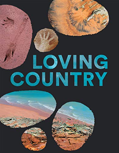 Loving Country: A Guide to Sacred Australia (English Edition)