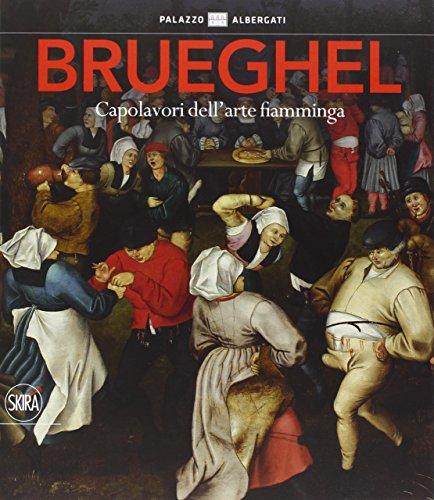 Brueghel. Capolavori dell'arte fiamminga. Ediz. illustrata