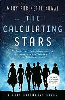 The Calculating Stars: A Lady Astronaut Novel by [Mary Robinette Kowal]