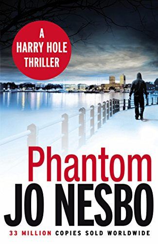 Phantom: The ninth book in the Harry Hole series from the phenomenal Sunday Times bestselling author of The Kingdom (English Edition)