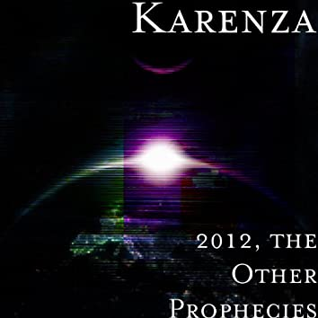 2012, the Other Prophecies