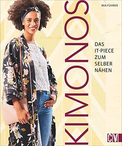 Lässig, elegant & vielfältig: Trendige Kimonos zum Selbernähen. Mit 2 Schnittmusterbögen und Style-Guide.